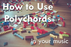 polychords; online music lessons; beyond music theory; music theory; ways of using polychords in your music; how to use polychords in your music